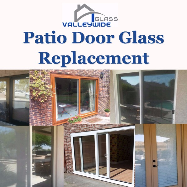 Valleywide Glass LLC  Patio Door Glass Replacement